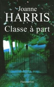 Joanne Harris - Classe à part.