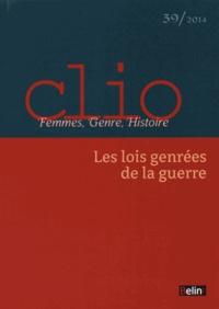 Fabrice Virgili - Clio N° 39/2014 : Les lois genrées de la guerre.