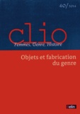 Leora Auslander et Rebecca Rogers - Clio N° 40/2014 : Objets et fabrication du genre.