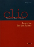 Damien Boquet et Didier Lett - Clio N° 47/2018 : Le genre des émotions.