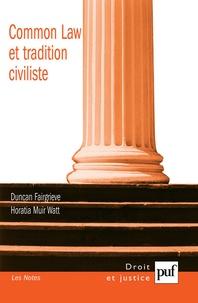 Duncan Fairgrieve et Horatia Muir Watt - Common Law et tradition civiliste : convergence ou concurrence ?.