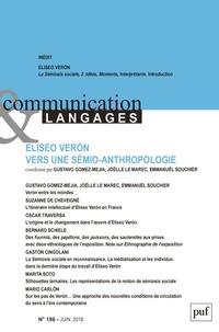 Gustavo Gomez-Mejia et Joëlle Le Marec - Communication et Langages N° 196, juin 2018 : Eliseo Veron vers une sémio-anthropologie.