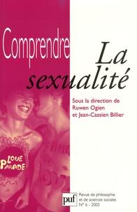 Ruwen Ogien et Jean-Cassien Billier - Comprendre N° 6, 2005 : La sexualité.