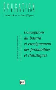 Dominique Lahanier-Reuter - Conceptions du hasard et enseignement des probabilités et statistiques.