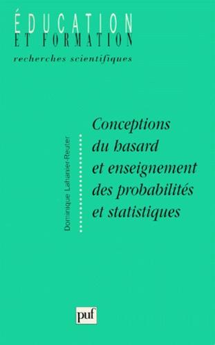 Conceptions du hasard et enseignement des probabilités et statistiques