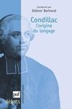 Aliénor Bertrand et  Collectif - Condillac. - L'origine du langage.