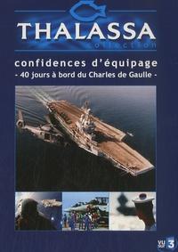Yves Bourgeois - Confidences d'équipage - 40 jours à bord du Charles de Gaulle.
