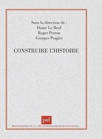 SERGE Viderman et Georges Devereux - Construire l'histoire.