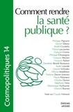 Evelyne Damm Jimenez et Pierre Polomeni - Cosmopolitiques N° 14 : Comment rendre la santé publique ?.