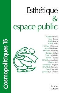 Nathalie Blanc et Jacques Lolive - Cosmopolitiques N° 15 : Esthétique et espace public.