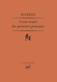 """Thomas Hobbes - Court traité des premiers principes - Le """"Short tract on first principles"""" de 1630-1631, la naissance de Thomas Hobbes à la pensée moderne."""