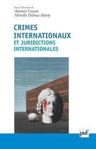 Antonio Cassese et Mireille Delmas-Marty - Crimes internationaux et juridictions internationales.