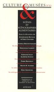 Jean-Jacques Boutaud et Serge Chaumier - Culture & Musées N° 13 : Scènes et scénographies alimentaires.