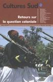 Nathalie Philippe et Pierre Boilley - Cultures Sud N° 165, avril-juin 2 : Retours sur la question coloniale.