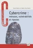 Frédéric-Paul Martin et Daniel Martin - Cybercrime : menaces, vulnérabilités et ripostes.