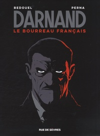 Fabien Bedouel et Patrice Perna - Darnand, le bourreau français Intégrale : Coffret en 3 volumes.