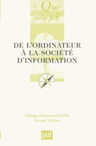 Solange Ghernaouti-Hélie et Arnaud Dufour - De l'ordinateur à la société d'information.