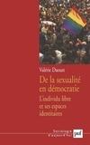 Valérie Daoust - De la sexualité en démocratie - L'individu libre et ses espaces identitaires.