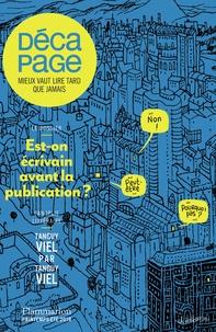 Jean-Baptiste Gendarme - Décapage N° 60, printemps-été : Est-on écrivain avant la publication ?.
