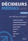 Développement Presse Médias - Décideurs médias 2010 - Les 500 qui comptent. 1 Cédérom