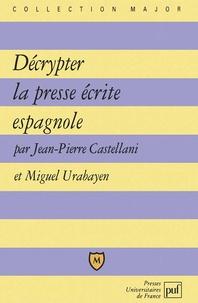 Miguel Urabayen et Jean-Pierre Castellani - Décrypter la presse écrite espagnole.