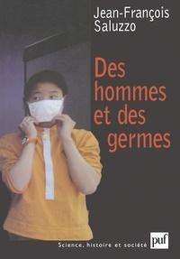 Jean-François Saluzzo - Des hommes et des germes.