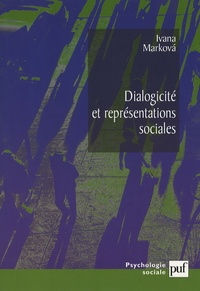 Ivana Markova - Dialogicité et représentations sociales.