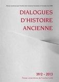 Antonio Gonzales et  Collectif - Dialogues d'histoire ancienne N° 39/2 - 2013 : .