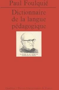 Paul Foulquié - Dictionnaire de la langue pédagogique.