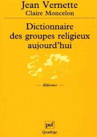 Jean Vernette - Dictionnaire des groupes religieux aujourd'hui - Religions, Eglises, sectes, nouveaux mouvements religieux, mouvements spiritualistes.
