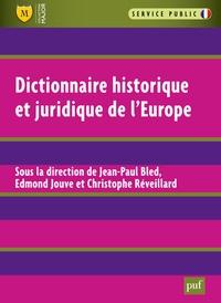 Jean-Paul Bled et Edmond Jouve - Dictionnaire historique et juridique de l'Europe.