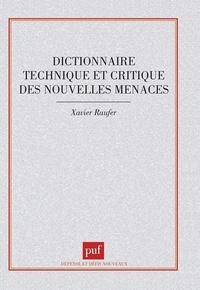 Xavier Raufer et  Collectif - Dictionnaire technique et critique des nouvelles menaces.