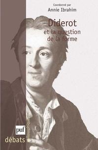 Annie Ibrahim et  Collectif - Diderot et la question de la forme.