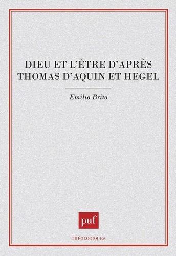 Dieu et l'être d'après Thomas d'Aquin et Hegel