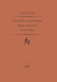 Galilée - Discours et démonstrations mathématiques concernant deux sciences nouvelles.