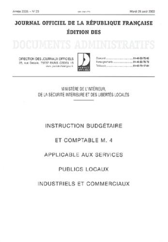 Ministère de l'Intérieur - Documents administratifs N° 23 - Août 2003 : Instruction budgétaire et comptable M.4 applicable aux services publics locaux industriels et commerciaux.