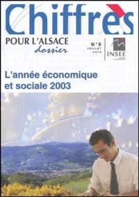 Patrice Muller - Dossier INSEE Alsace N° 6, Juillet 2004 : L'année économique et sociale 2003 - Chiffres pour l'Alsace.