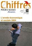 INSEE Alsace - Dossier INSEE Alsace N° 9, Juillet 2005 : L'année économique et sociale 2004.
