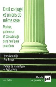 Kees Waaldijk et Eric Fassin - Droit conjugal et unions du même sexe - Mariage, partenariat et concubinage dans neuf pays européens.