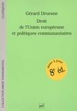 Gérard Druesne - Droit de l'Union européenne et politiques communautaires.