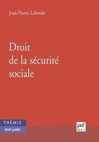 Jean-Pierre Laborde - Droit de la sécurité sociale.