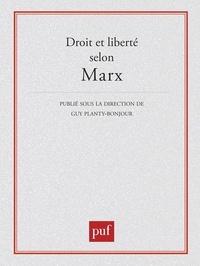 Planty-Bonjour - Droit et liberté selon Marx.