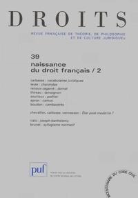 Jean-Marie Carbasse - Droits N° 39/2004 : Naissance du droit français - Tome 2.