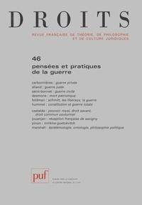 Louis de Carbonnières et Eric Desmons - Droits N° 46/2007 : Pensées et pratiques de la guerre.