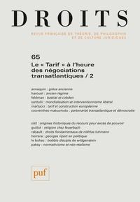 """Denis Alland et Stéphane Rials - Droits N° 65/2017 : Le """"tarif"""" à l'heure des négociations transatlantiques - Tome 2."""