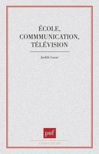 Judith Lazar - École, communication, télévision.