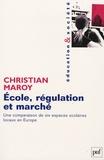 Christian Maroy - Ecole, régulation et marché - Une comparaison de six espaces scolaires locaux en Europe.