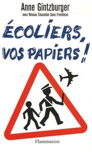 Anne Gintzburger et  RESF - Ecoliers, vos papiers ! - Chronique d'une mobilisation exceptionnelle.