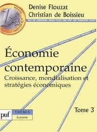 Christian de Boissieu et Denise Flouzat - Economie contemporaine - Tome 3, Croissance, mondialisation et stratégies économiques.