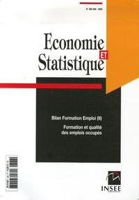 INSEE - Economie et statistique N° 388-389/2005 : Bilan Formation Emploi - Tome 2, Formation et qualité des emplois occupés.